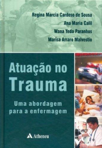 Atuação no Trauma - Uma Abordagem para a Enfermagem