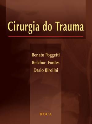 Cirurgia do Trauma - Renato Poggetti